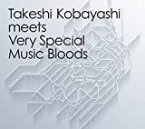 「Takeshi Kobayashi meets Very Special Music Bloods」のサムネイル画像