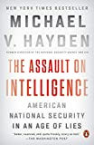 「The Assault on Intelligence: American National Security in an Age of Lies (English Edition)」のサムネイル画像