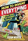 「How to Invent Everything: A Survival Guide for the Stranded Time Traveler (English Edition)」のサムネイル画像
