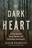 「The Dark Heart: A True Story of Greed, Murder, and an Unlikely Investigator (English Edition)」のサムネイル画像