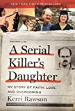 「A Serial Killer's Daughter: My Story of Faith, Love, and Overcoming (English Edition)」のサムネイル画像
