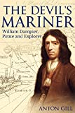 「The Devil's Mariner: A Life of William Dampier, Pirate and Explorer, 1651-1715 (English Edition)」のサムネイル画像
