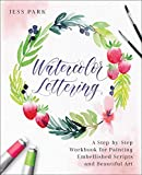 「Watercolor Lettering: A Step-by-Step Workbook for Painting Embellished Scripts and Beautiful Art (En...」のサムネイル画像