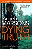 「Dying Truth: A completely gripping crime thriller (Detective Kim Stone Crime Thriller Series Book 8)...」のサムネイル画像