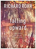 「Falling Upward: A Spirituality For The Two Halves Of Life (English Edition)」のサムネイル画像