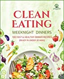 「Clean Eating Weeknight Dinners: 100 Fast and Healthy Dinner Recipes (ready in under 30 minutes) (Eng...」のサムネイル画像