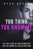 「You Think You Know Me: The True Story of Herb Baumeister and the Horror at Fox Hollow Farm (True Cri...」のサムネイル画像