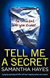 「Tell Me A Secret: A gripping psychological thriller with heart-stopping mystery and suspense (Englis...」のサムネイル画像