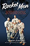 「Rocket Men: the daring odyssey of Apollo 8 and the astronauts who made man's first journey to the mo...」のサムネイル画像