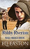 「Robby Riverton: Mail Order Bride (English Edition)」のサムネイル画像