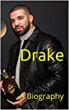 Drake: A Biography (English Edition)