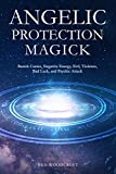 「Angelic Protection Magick: Banish Curses, Negative Energy, Evil, Violence, Bad Luck, and Psychic Att...」のサムネイル画像