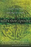 「The Soul's Slow Ripening: 12 Celtic Practices for Seeking the Sacred (English Edition)」のサムネイル画像