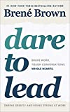 「Dare to Lead: Brave Work. Tough Conversations. Whole Hearts. (English Edition)」のサムネイル画像