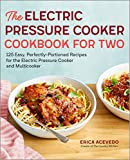 「The Electric Pressure Cooker Cookbook for Two: 125 Easy, Perfectly-Portioned Recipes for Your Electr...」のサムネイル画像