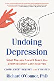「Undoing Depression: What Therapy Doesn't Teach You and Medication Can't Give You (English Edition)」のサムネイル画像