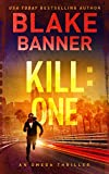 「Kill: One - An Action Thriller Novel (Omega Series Book 7) (English Edition)」のサムネイル画像