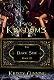 「Two Kingdoms (The Dark Side Book 3) (English Edition)」のサムネイル画像