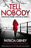 「Tell Nobody: Absolutely gripping crime fiction with unputdownable mystery and suspense (Detective Lo...」のサムネイル画像