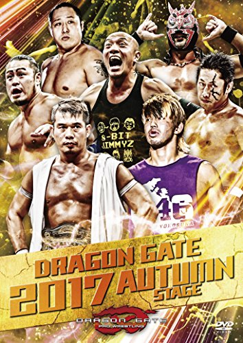 DRAGON GATE 2017 AUTUMN STAGE [DVD]