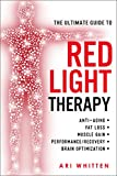 「The Ultimate Guide To Red Light Therapy: How to Use Red and Near-Infrared Light Therapy for Anti-Agi...」のサムネイル画像