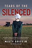 「Tears of the Silenced: An Amish True Crime Memoir of Childhood Sexual Abuse, Brutal Betrayal, and Ul...」のサムネイル画像