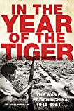 「In the Year of the Tiger: The War for Cochinchina, 1945–1951 (Campaigns and Commanders Series)」のサムネイル画像