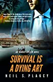 「Survival is a Dying Art: An Angus Green Novel (English Edition)」のサムネイル画像
