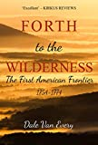 「Forth to the Wilderness: The First American Frontier: 1754-1774 (The Frontier People of America Book...」のサムネイル画像