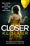 「Closer: An absolutely gripping psychological thriller (English Edition)」のサムネイル画像