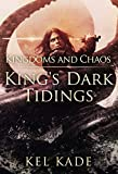 「Kingdoms and Chaos (King's Dark Tidings Book 4) (English Edition)」のサムネイル画像