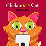 「Clicker the Cat: Online Children's Book about Internet Safety Ages 6-8 Preschool (English Edition)」のサムネイル画像