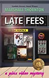 「Late Fees (Pinx Video Mysteries Book 3) (English Edition)」のサムネイル画像
