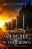 「Weight of the Crown: Benjamin Ashwood Book 6 (English Edition)」のサムネイル画像