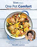 「One Pot Comfort: Make Everyday Meals in One Pot, Pan or Appliance (The Blue Jean Chef Book 7) (Engli...」のサムネイル画像