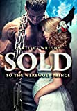 「Sold To The Werewolf Prince (English Edition)」のサムネイル画像