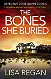 「The Bones She Buried: A completely gripping, heart-stopping crime thriller (Detective Josie Quinn Bo...」のサムネイル画像