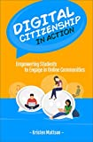「Digital Citizenship in Action: Empowering Students to Engage in Online Communities (English Edition)」のサムネイル画像