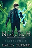 「All Souls Near & Nigh (Soulbound Book 2) (English Edition)」のサムネイル画像