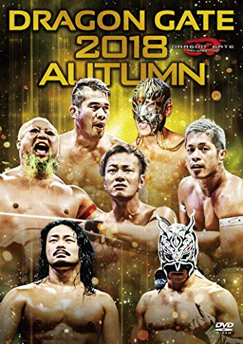 DRAGON GATE 2018 AUTUMN [DVD]