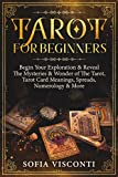 Tarot for Beginners: Begin Your Exploration & Reveal The Mysteries & Wonder of The Tarot, Tarot Card Meanings, Spreads, Numerology & More (English Edition)